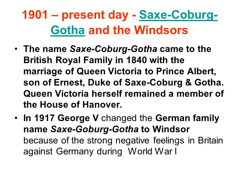 1901 – present day - Saxe-Coburg-Gotha and the Windsors