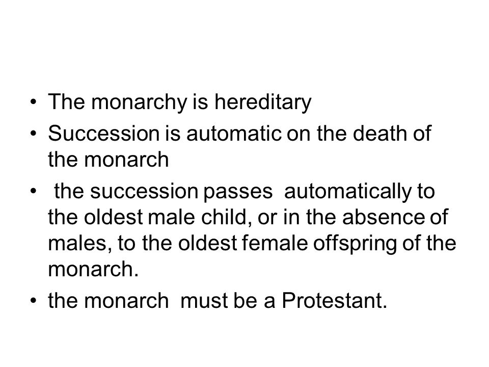 The monarchy is hereditary