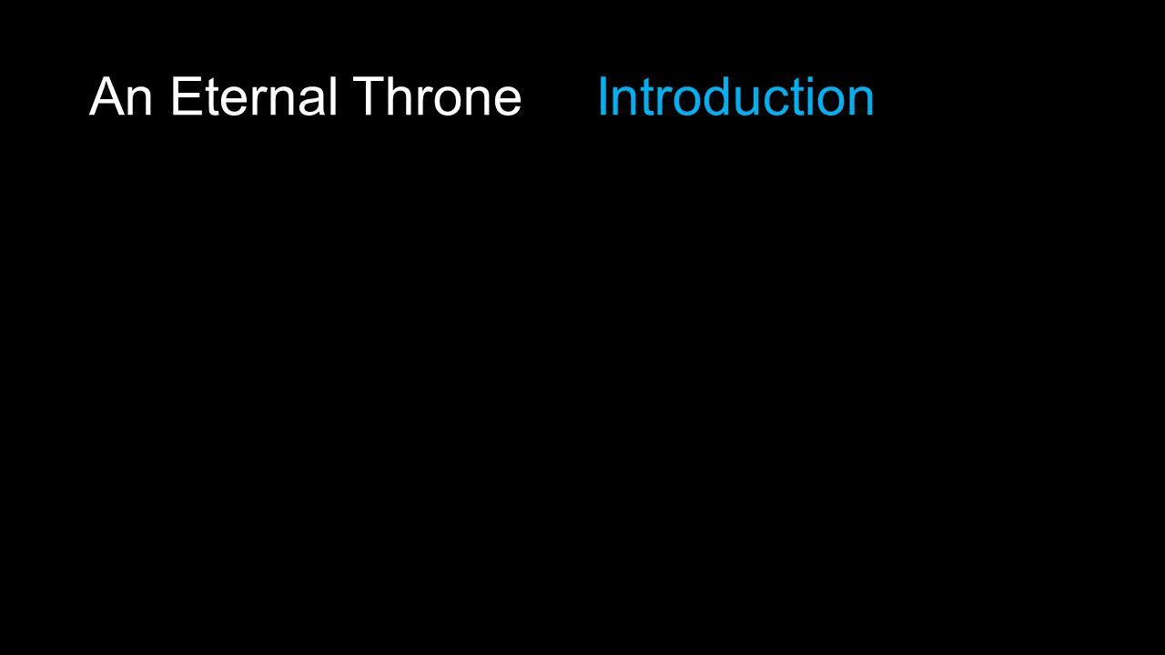 An Eternal Throne Introduction