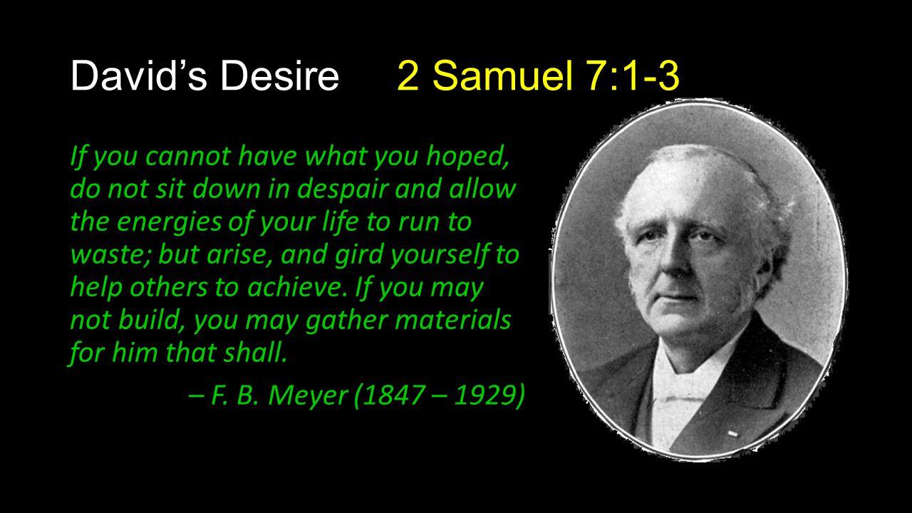 David's Desire 2 Samuel 7:1-3