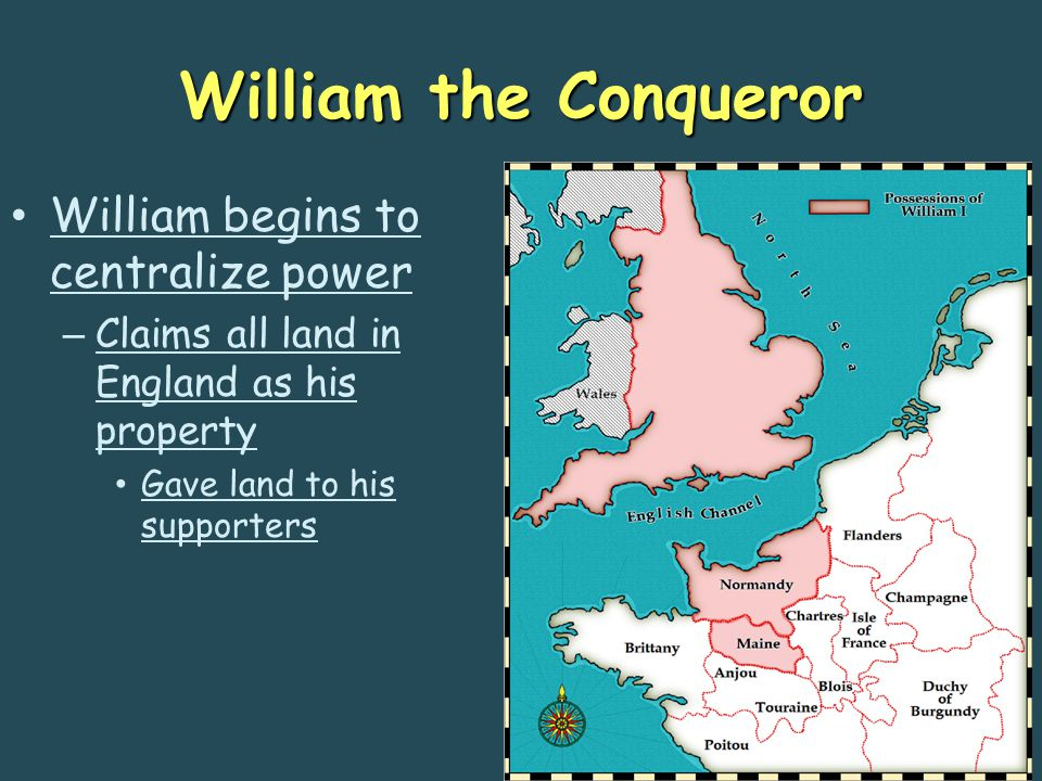 William the Conqueror William begins to centralize power