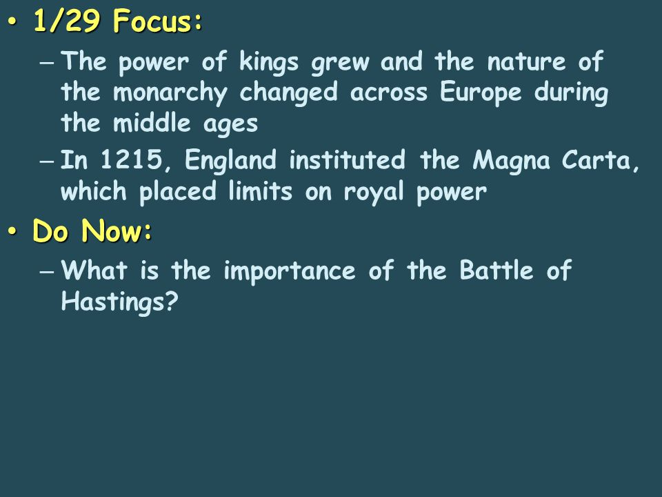 1/29 Focus: The power of kings grew and the nature of the monarchy changed across Europe during the middle ages.