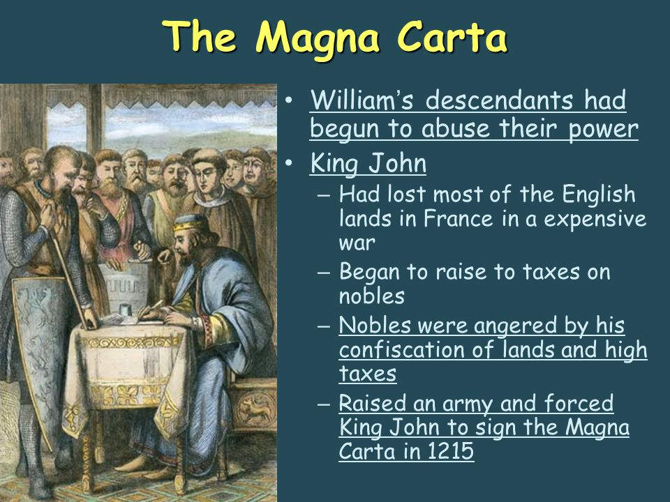 The Magna Carta William's descendants had begun to abuse their power