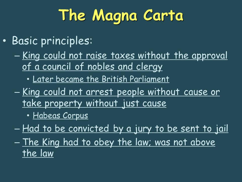 The Magna Carta Basic principles: