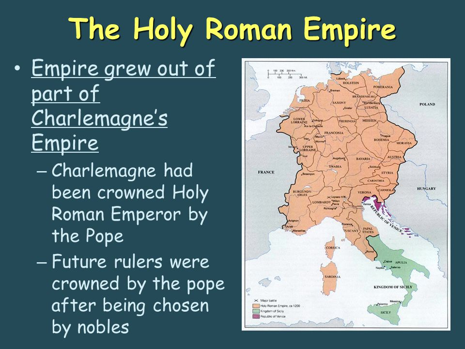 The Holy Roman Empire Empire grew out of part of Charlemagne's Empire