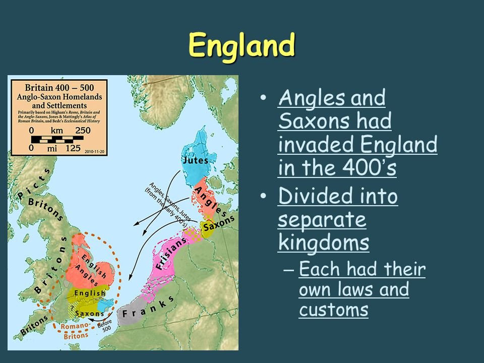 England Angles and Saxons had invaded England in the 400's