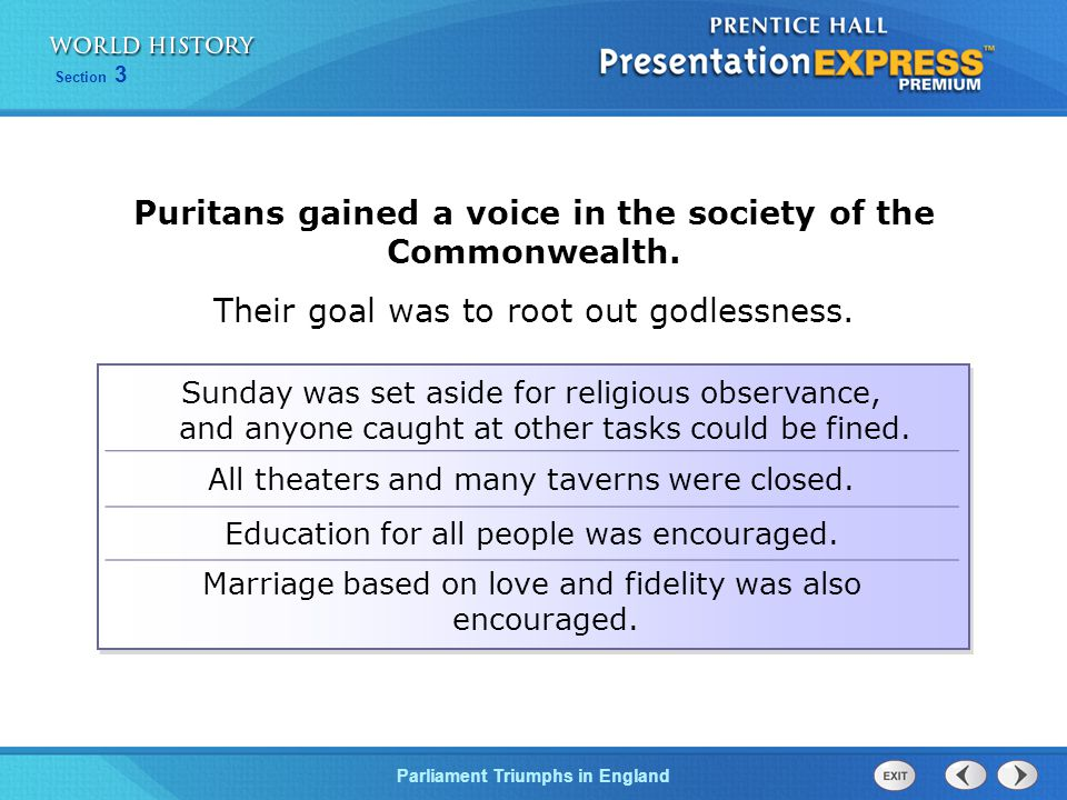 Puritans gained a voice in the society of the Commonwealth.
