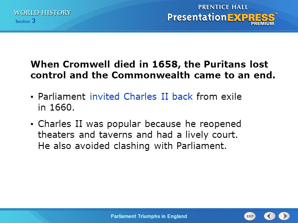 When Cromwell died in 1658, the Puritans lost control and the Commonwealth came to an end.