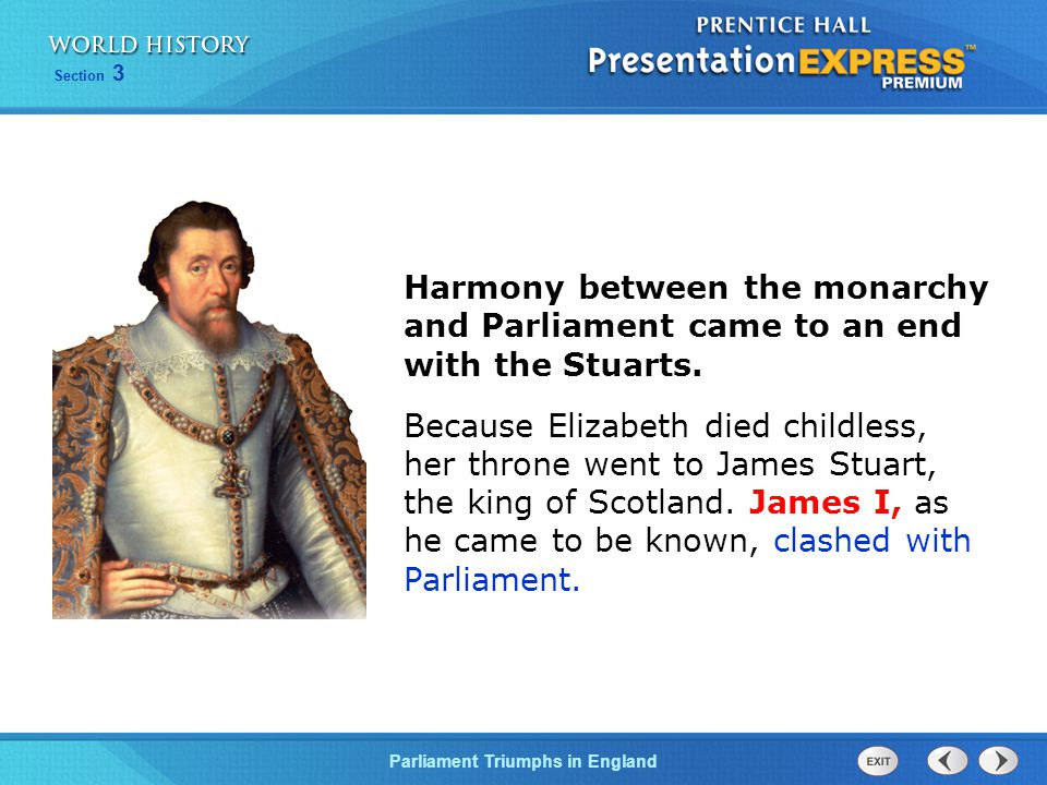 Harmony between the monarchy and Parliament came to an end with the Stuarts.