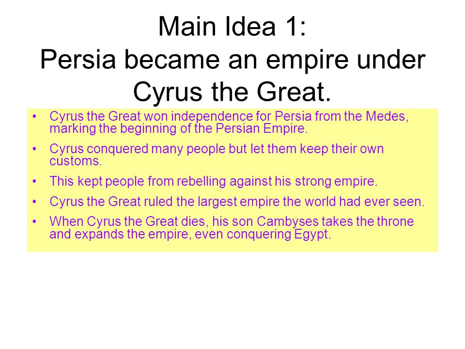 Main Idea 1: Persia became an empire under Cyrus the Great.
