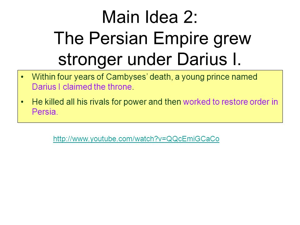 Main Idea 2: The Persian Empire grew stronger under Darius I.