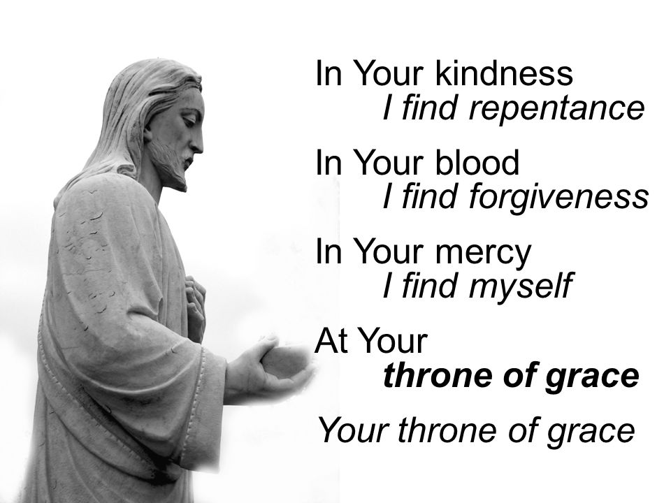 In Your kindness I find repentance