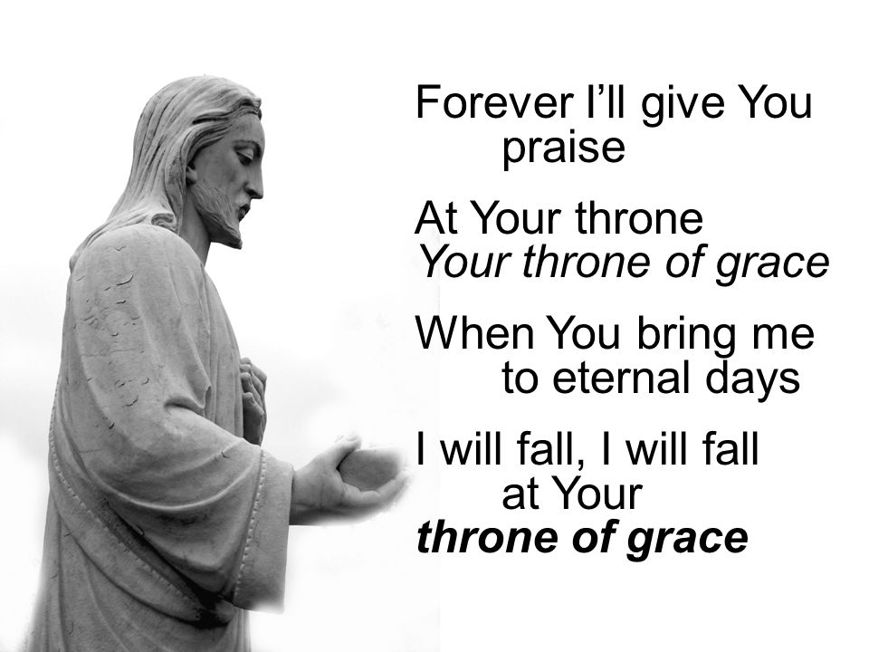 Forever I'll give You praise