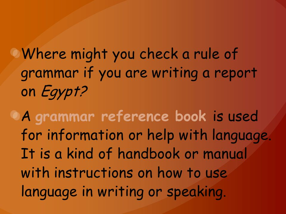 Where might you check a rule of grammar if you are writing a report on Egypt