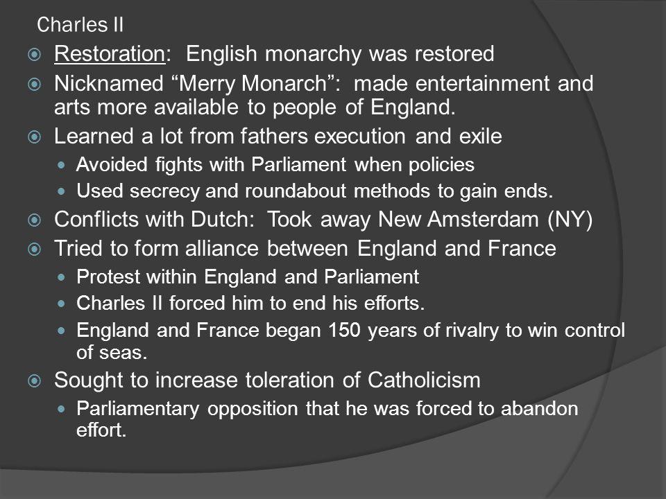 Restoration: English monarchy was restored