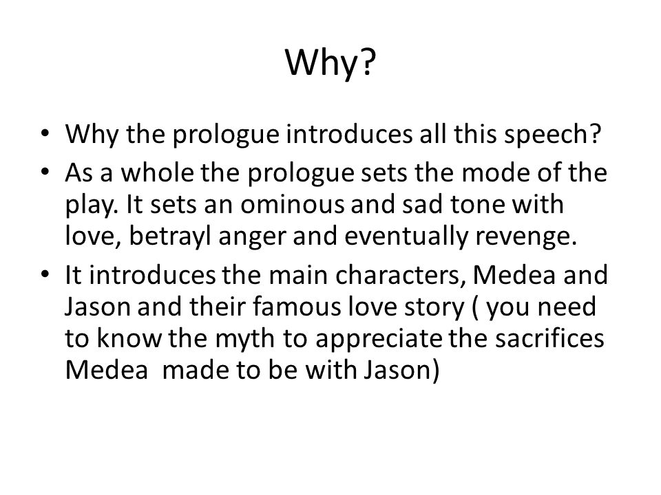 Why Why the prologue introduces all this speech