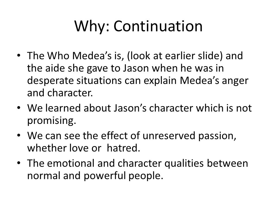 Why: Continuation