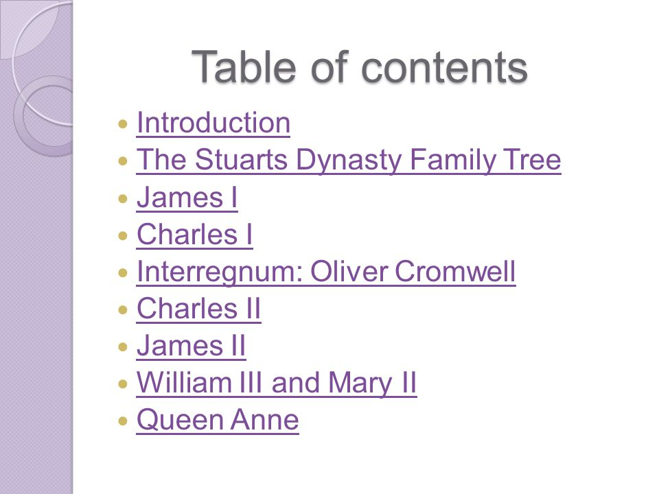 Table of contents Introduction The Stuarts Dynasty Family Tree James I