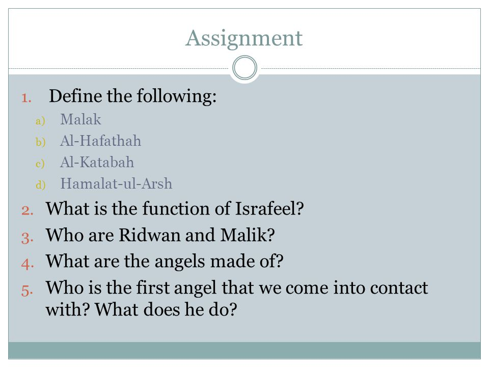 Assignment Define the following: What is the function of Israfeel