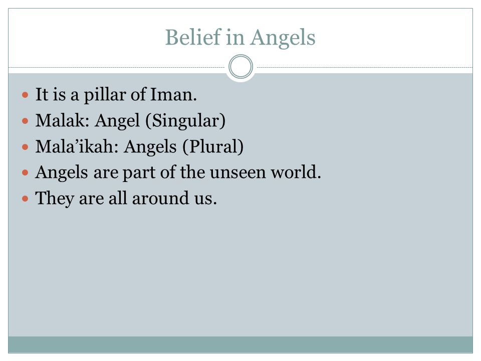 Belief in Angels It is a pillar of Iman. Malak: Angel (Singular)