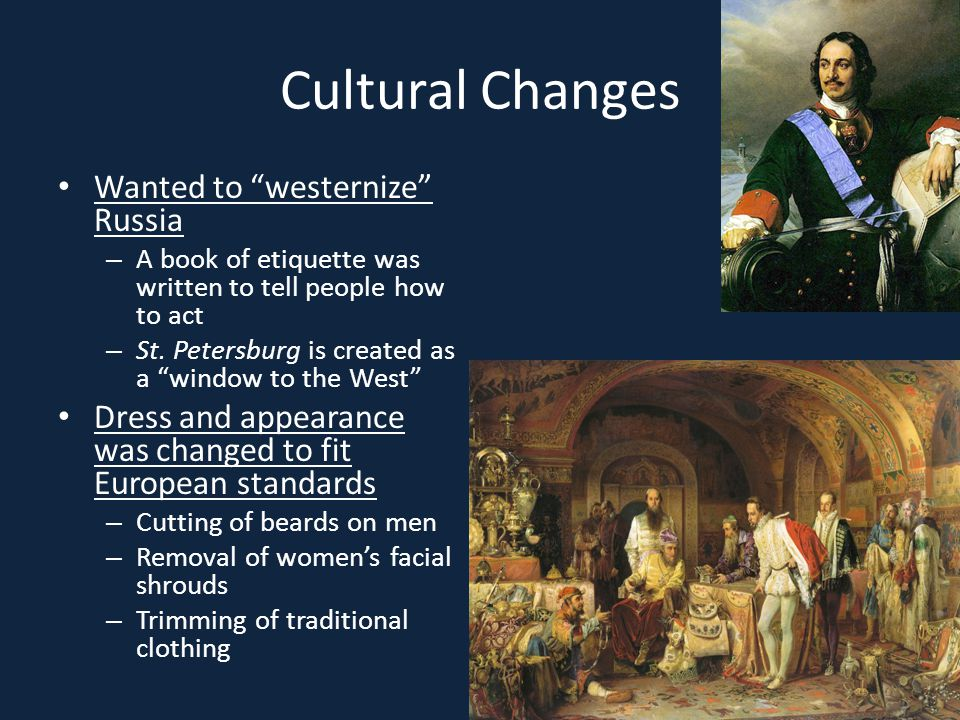 Cultural Changes Wanted to westernize Russia