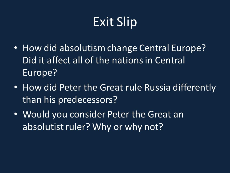 Exit Slip How did absolutism change Central Europe Did it affect all of the nations in Central Europe