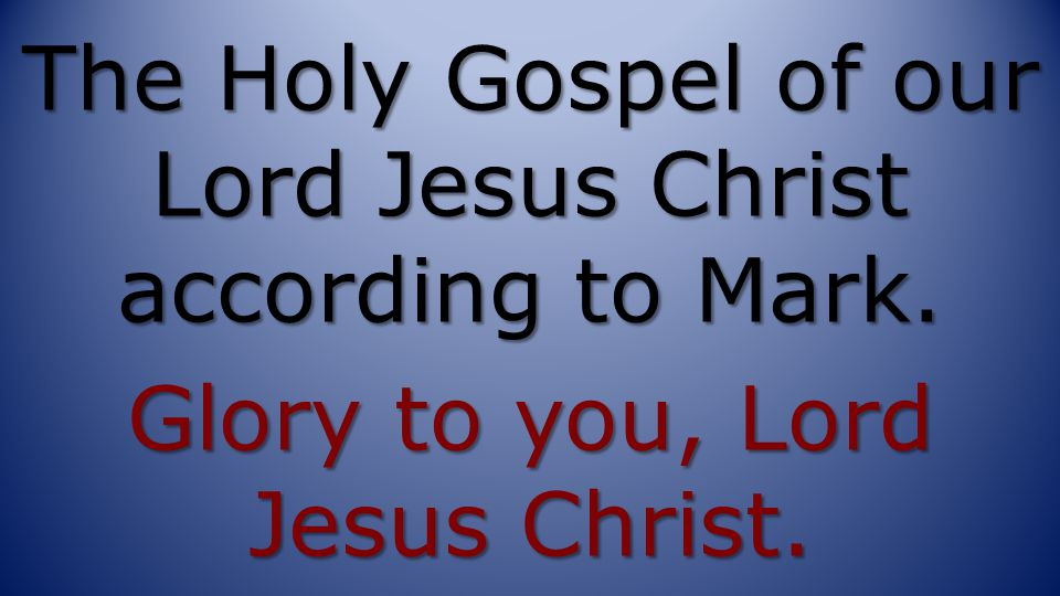 The Holy Gospel of our Lord Jesus Christ according to Mark
