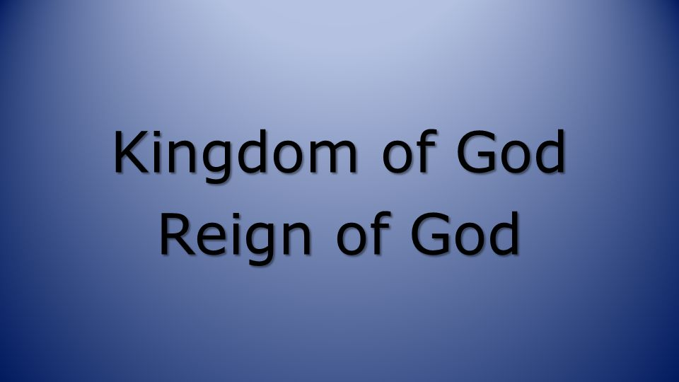 Kingdom of God Reign of God