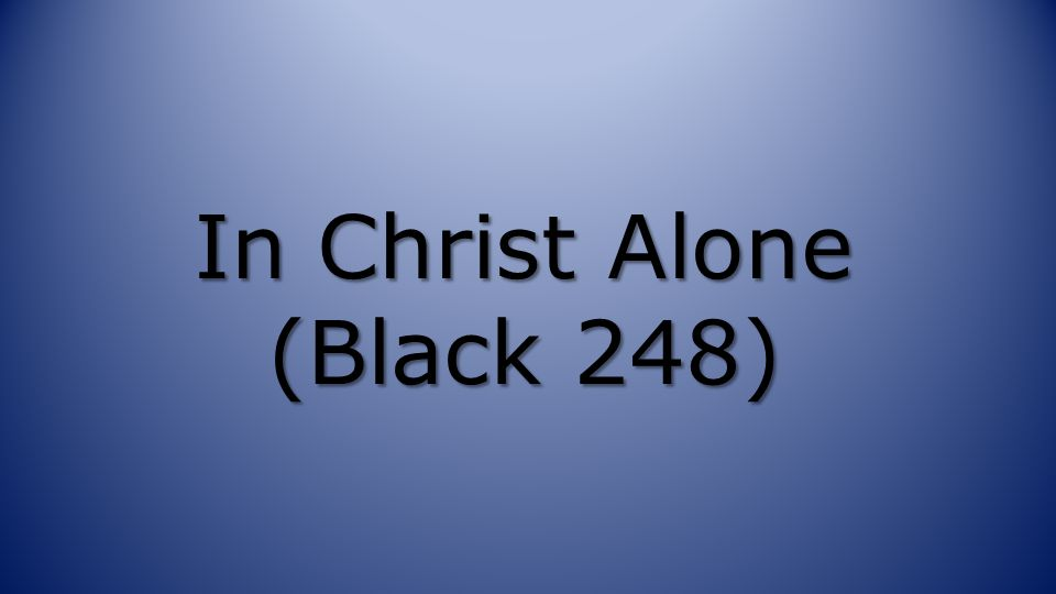 In Christ Alone (Black 248)