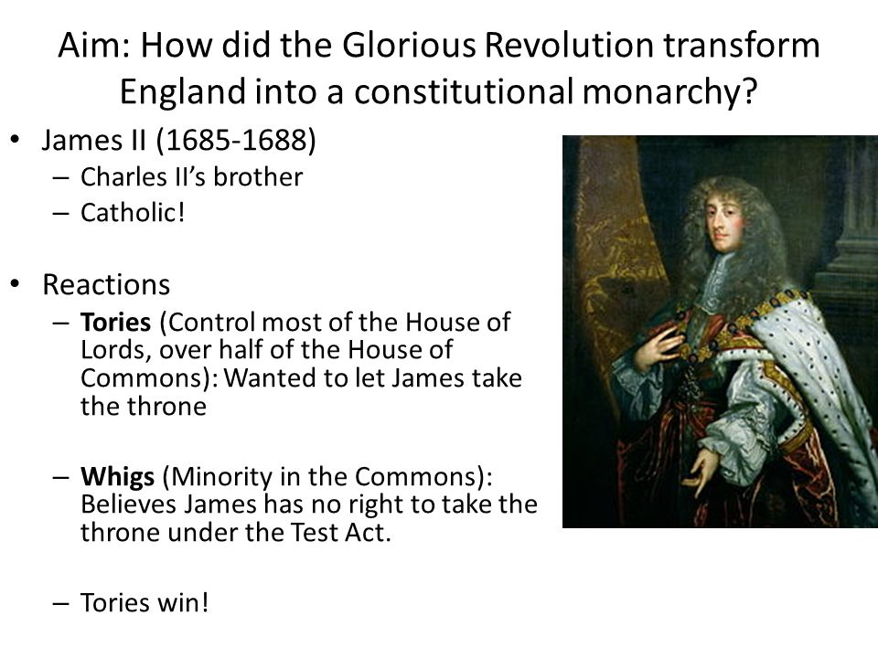 Aim: How did the Glorious Revolution transform England into a constitutional monarchy