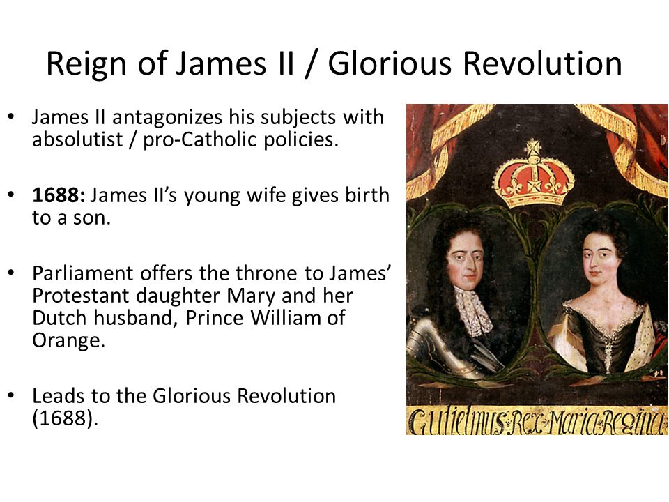 Reign of James II / Glorious Revolution