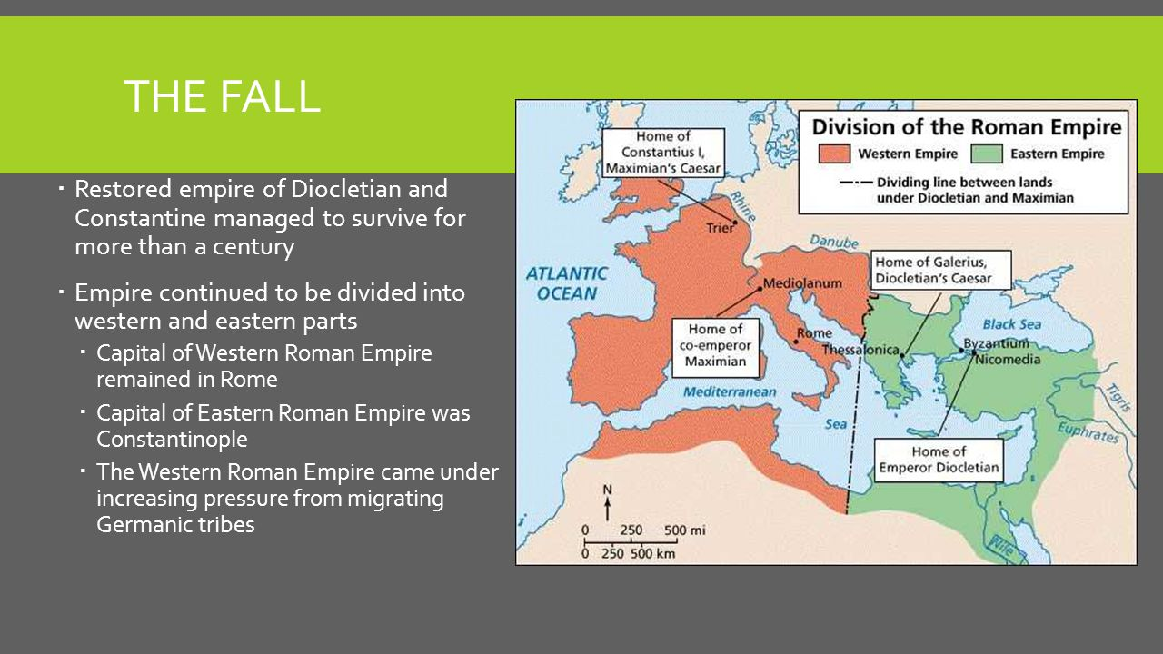 The Fall Restored empire of Diocletian and Constantine managed to survive for more than a century.