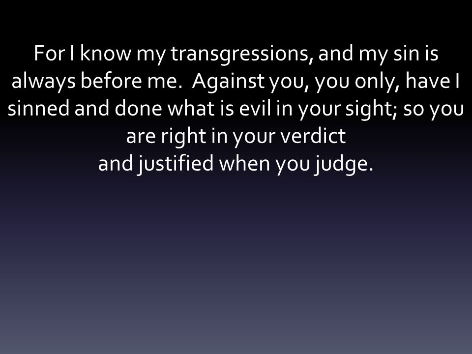 and justified when you judge.
