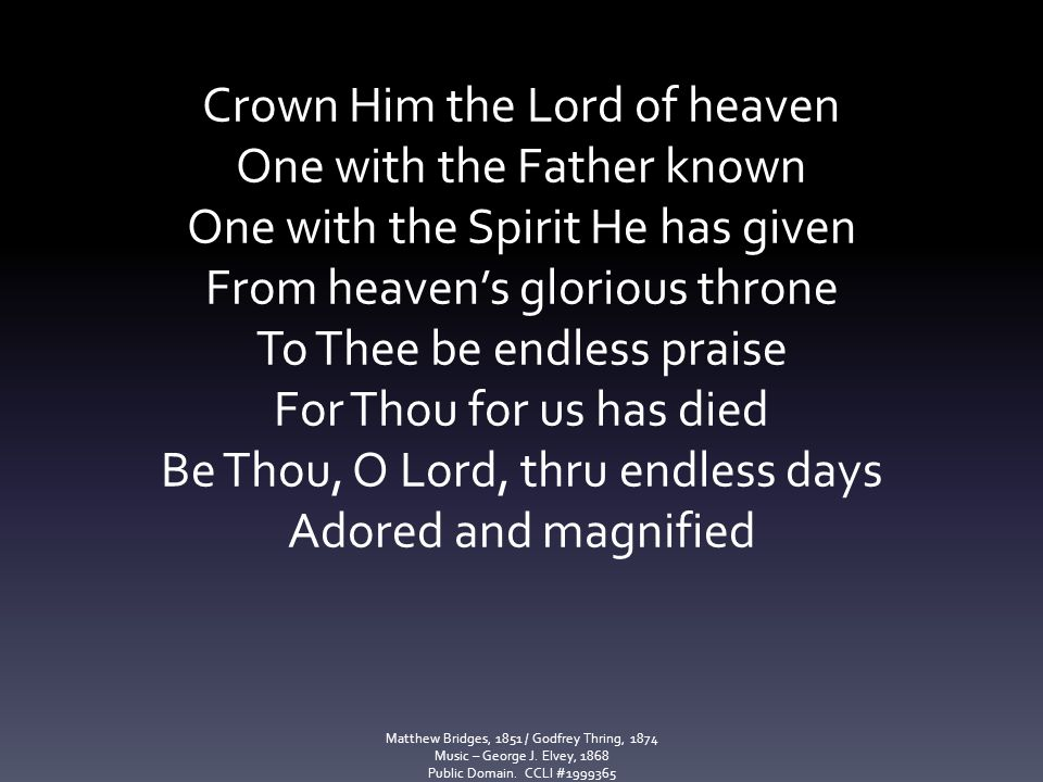 Crown Him the Lord of heaven One with the Father known