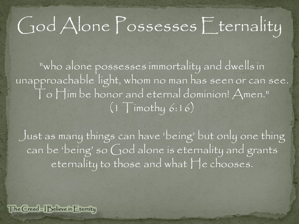 God Alone Possesses Eternality