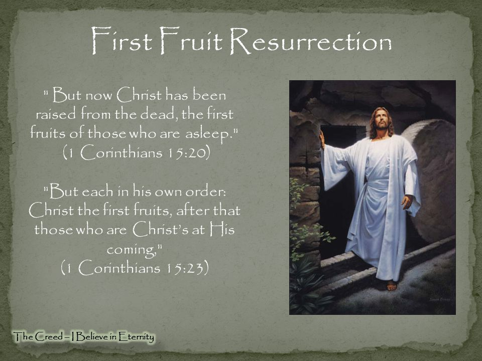 First Fruit Resurrection