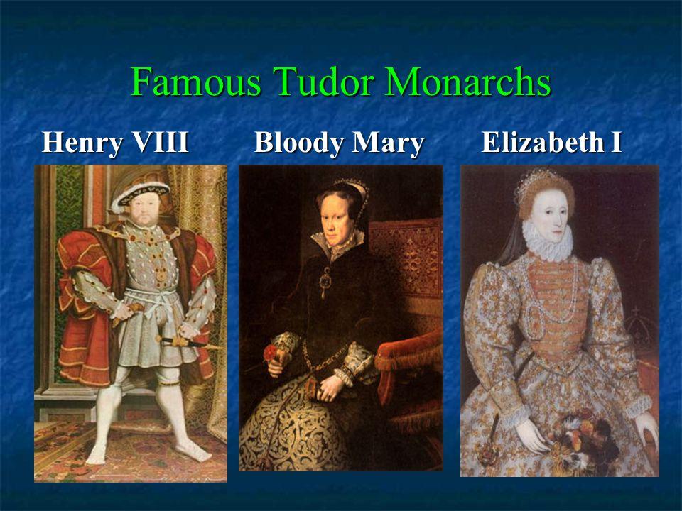 Famous Tudor Monarchs Henry VIII Bloody Mary Elizabeth I