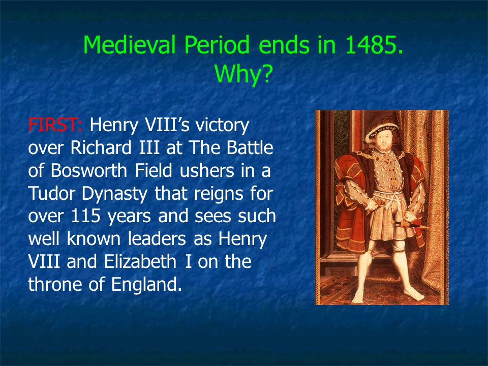 Medieval Period ends in 1485. Why