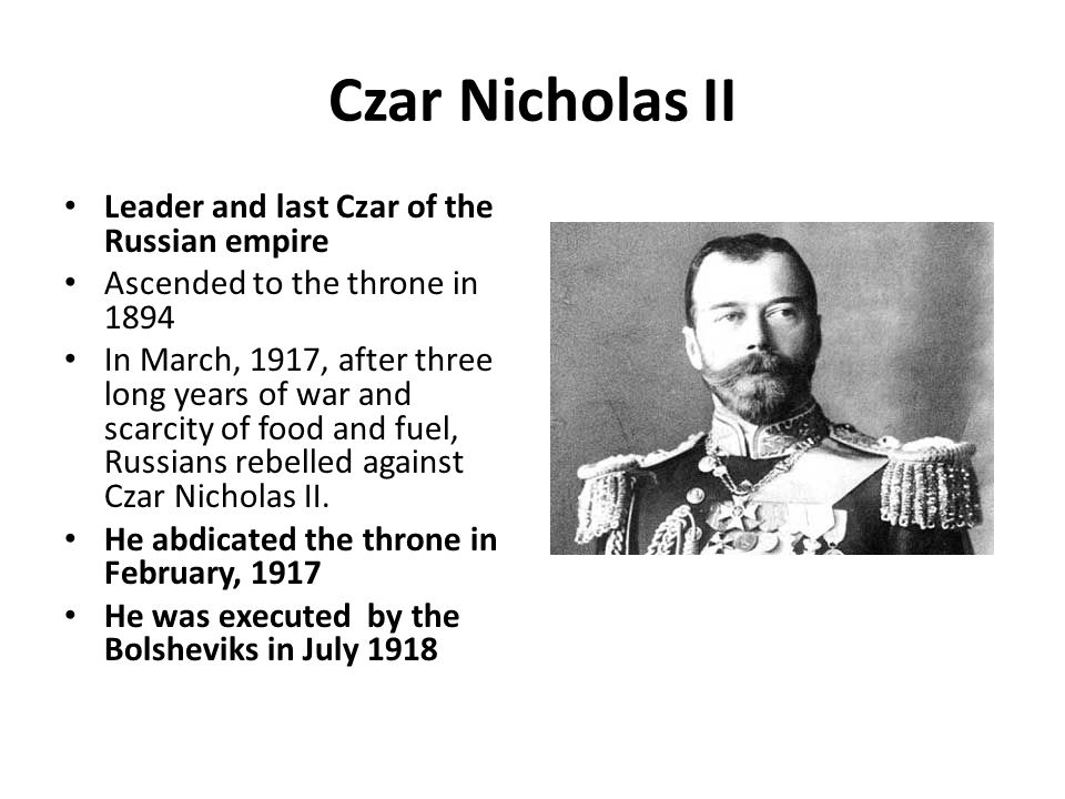 Czar Nicholas II Leader and last Czar of the Russian empire