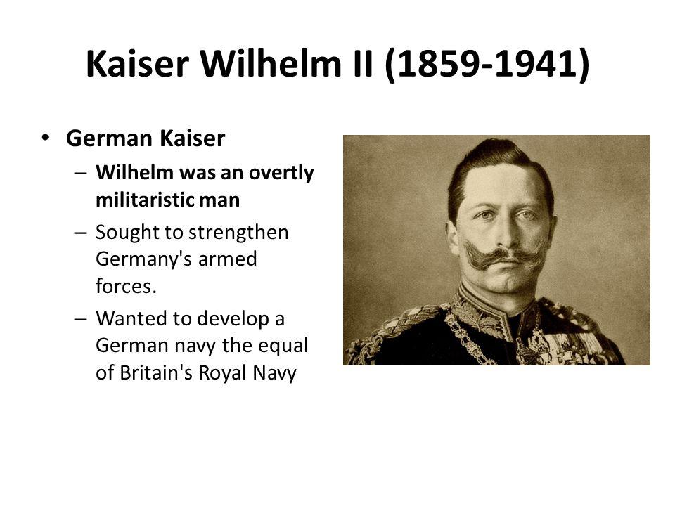 Kaiser Wilhelm II (1859-1941) German Kaiser