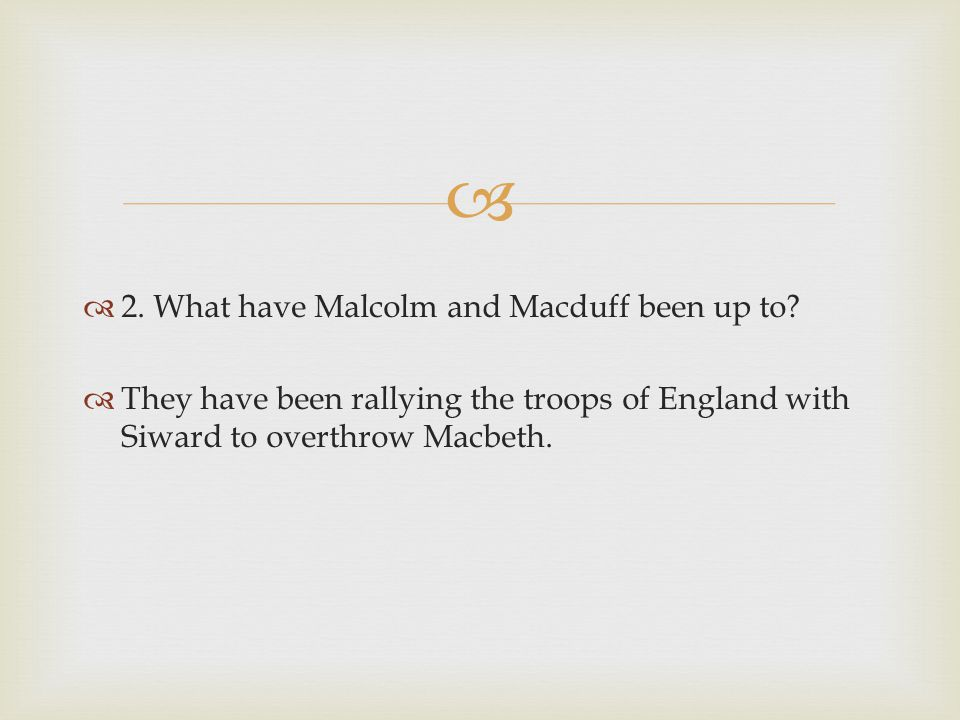 2. What have Malcolm and Macduff been up to