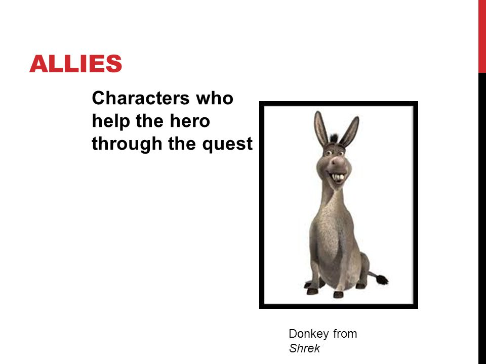 allies Characters who help the hero through the quest