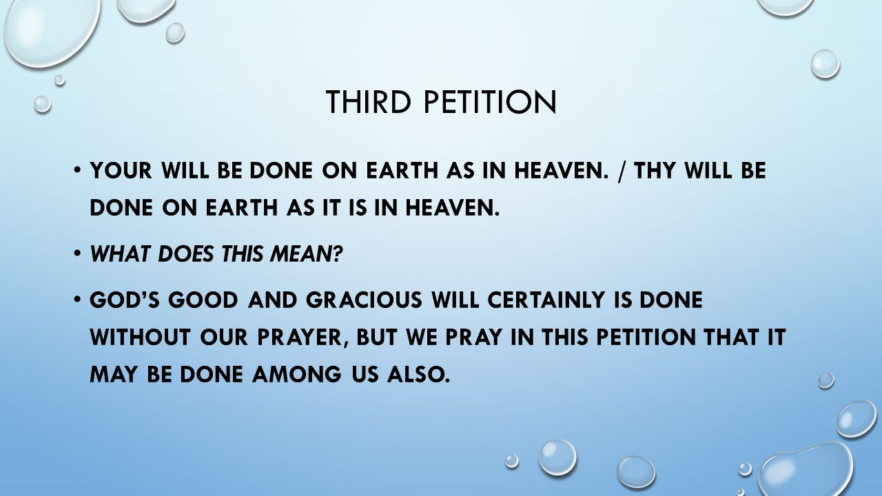 Third Petition Your will be done on earth as in heaven. / Thy will be done on earth as it is in heaven.