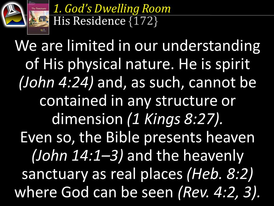 1. God's Dwelling Room His Residence {172}