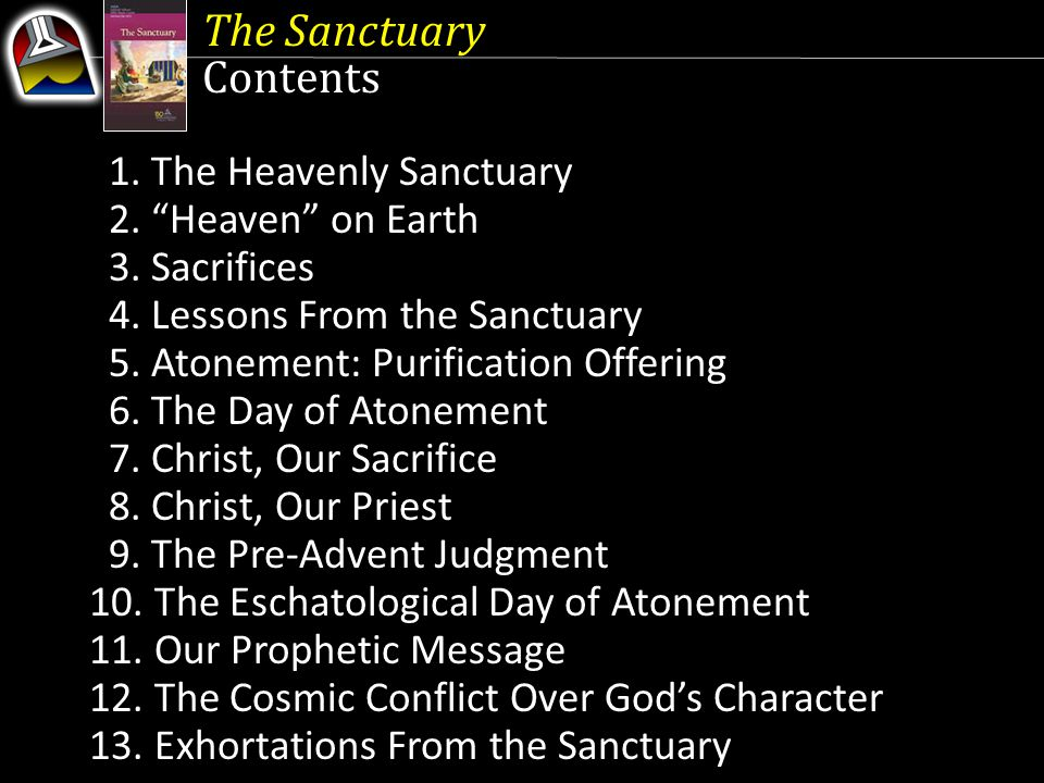 The Sanctuary Contents 2. Heaven on Earth 3. Sacrifices