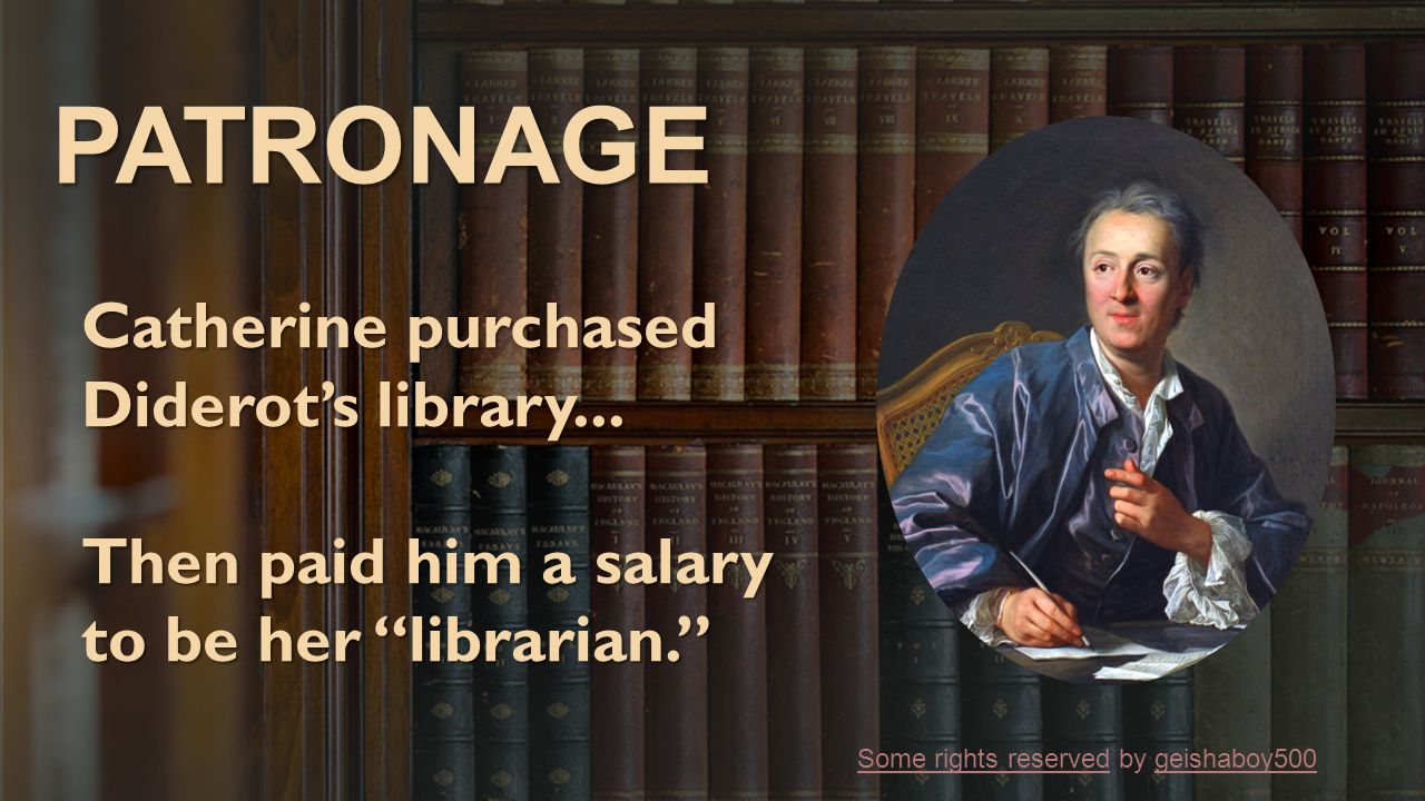 PATRONAGE Catherine purchased Diderot's library...