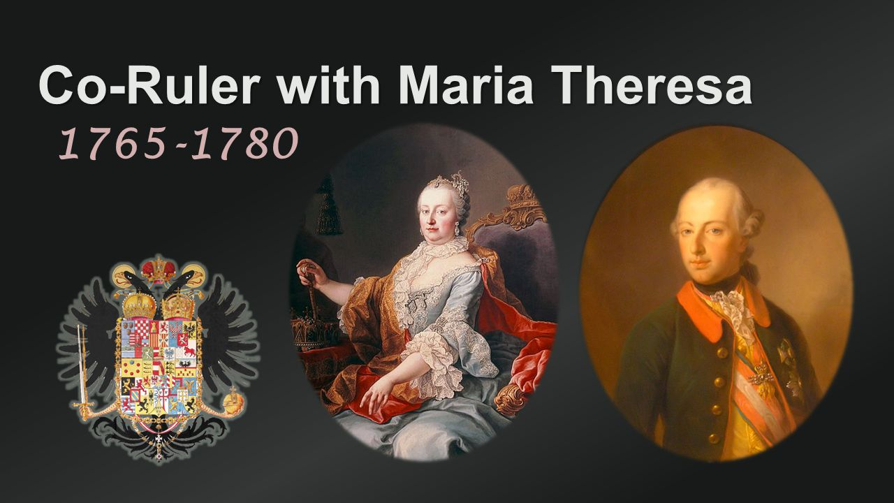 Co-Ruler with Maria Theresa