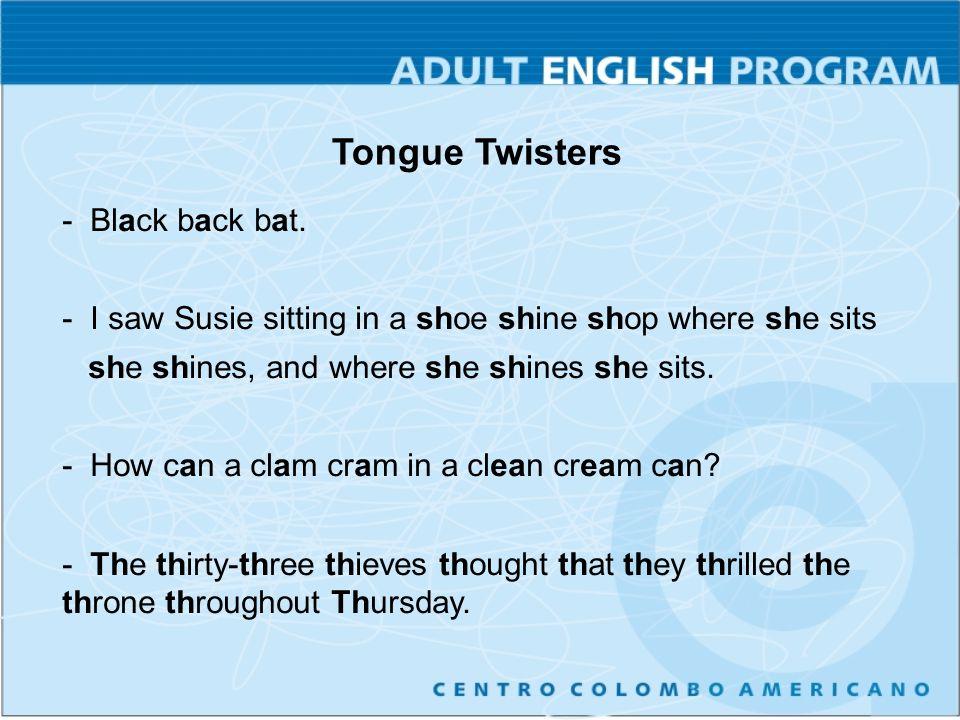 Tongue Twisters - Black back bat.