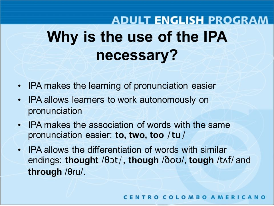 Why is the use of the IPA necessary