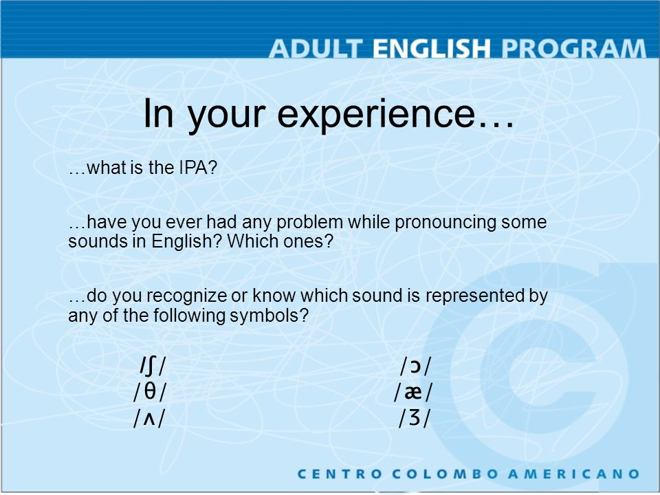 In your experience… /θ/ /æ/ /ʌ/ /Ʒ/ …what is the IPA